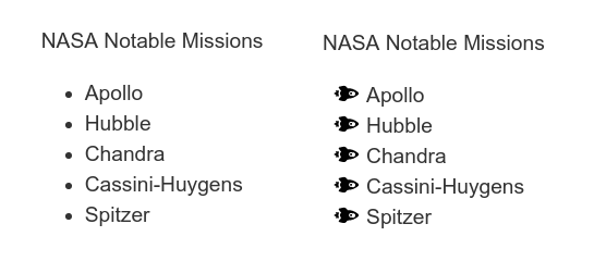 Two examples of simple, bullet-point lists (one using small, traditional bullet points, and the second using tiny black spaceship icons as bullet-points)