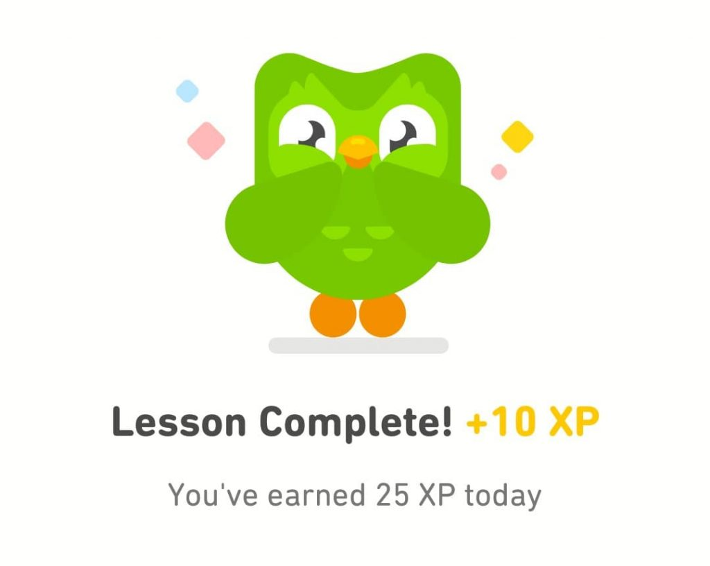 The Duolingo owl beams with pride over the words 'Lesson Complete! +10 XP. You've earned 25 XP today'