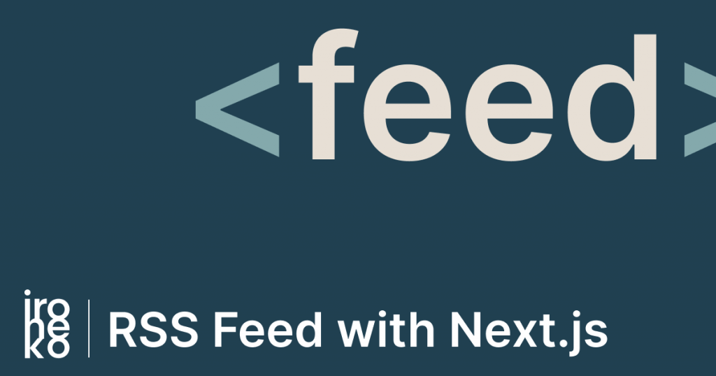 "An dark blue illustration with the words ""RSS Feed with Next.js"" written on it."